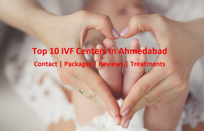 Top 10 Best IVF Hospital in Ahmedabad