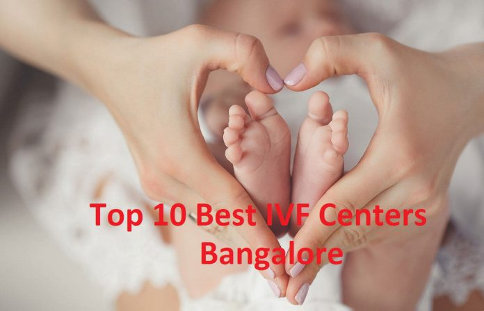 Top 10 Best IVF Centers in Bangalore